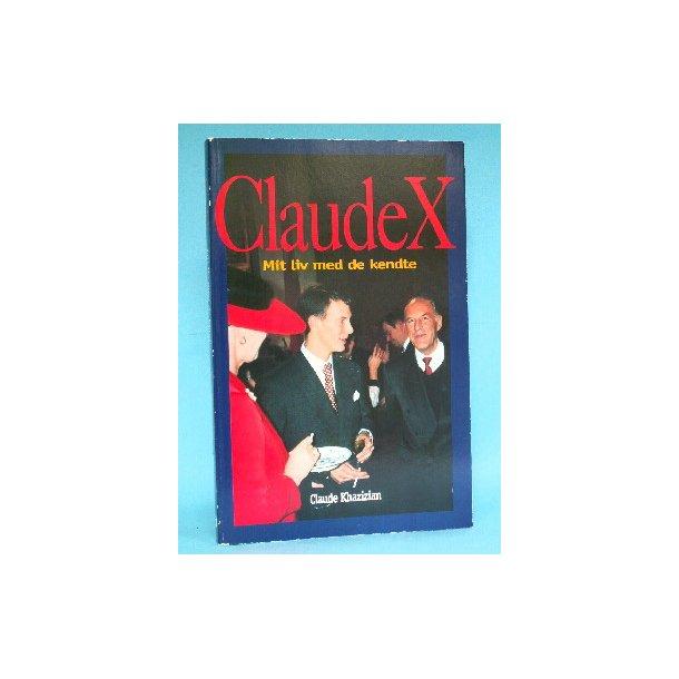 Claude Khazizian: Claude X - Mit liv med de kendte