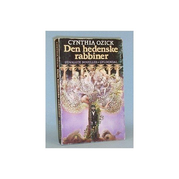 Cynthia Ozick: Den hedenske rabbiner