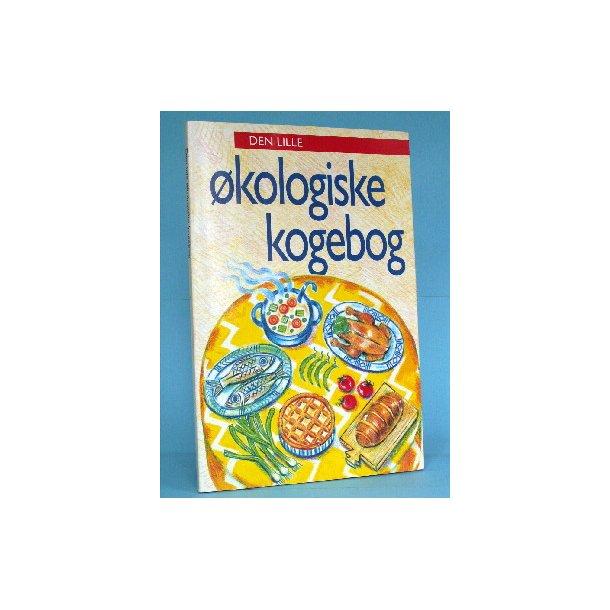 Den lille økologiske kogebog, Katrine Klinket & al