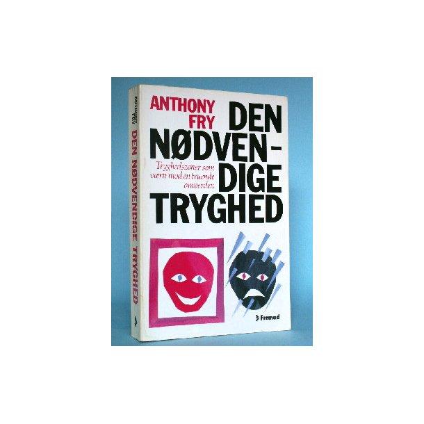 Den nødvendige tryghed, Anthony Fry