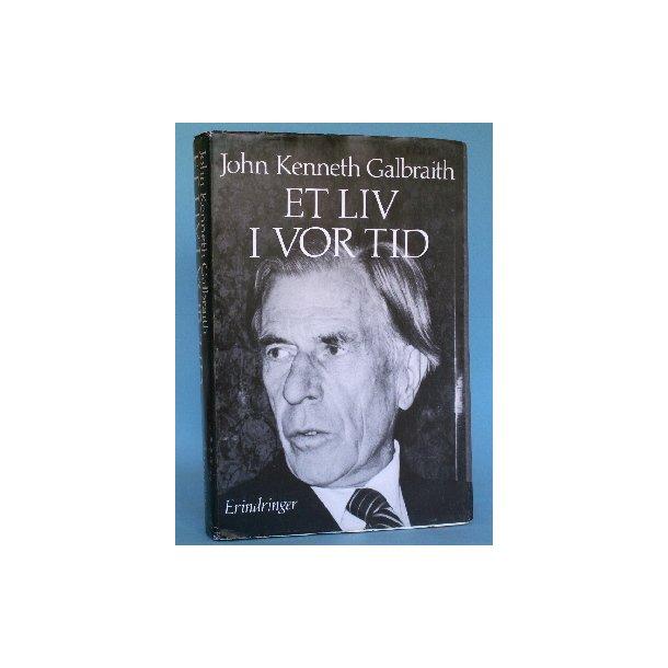 Et liv i vor tid, John Kenneth Galbraith
