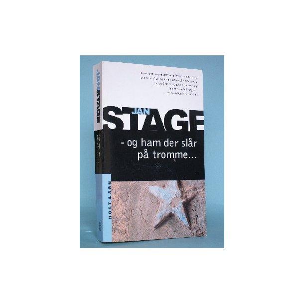 - og ham der slår på tromme......, Jan Stage