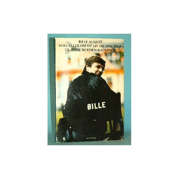 Bille August fortæller om sit liv og sine film