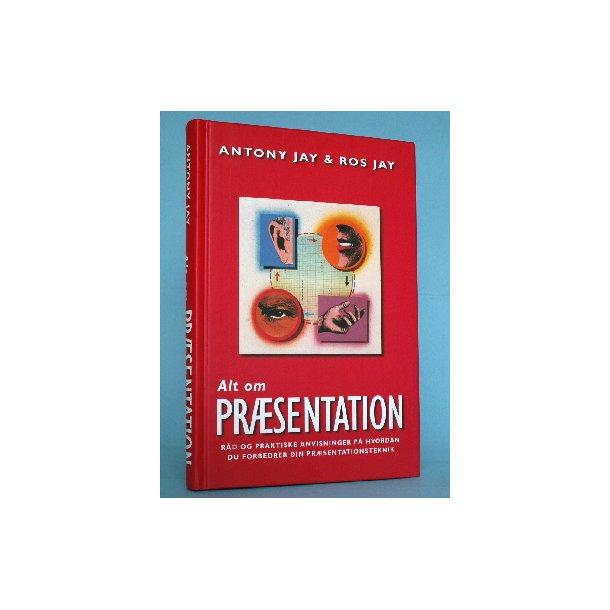 Alt om præsentation, Antony Jay & Ros Jay