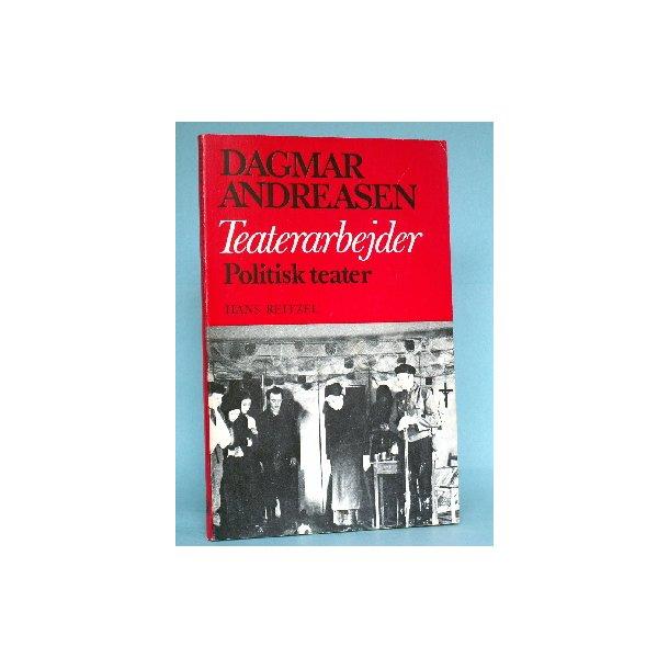 Dagmar Andreasen: Teaterarbejder. Politisk Teater